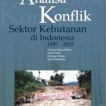 Analisa Konflik Sektor Kehutanan di Indonesia 1997 -2003