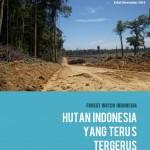 Hutan Indonesia yang Terus Tergerus