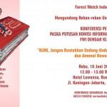 Undangan: Konferensi Pers Paska Putusan Komisi Informasi FWI dengan KLHK