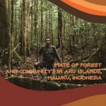 Potret Hutan dan Masyarakat di Kepulauan Aru