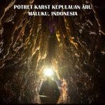 POTRET KARST KEPULAUAN ARU MALUKU, INDONESIA