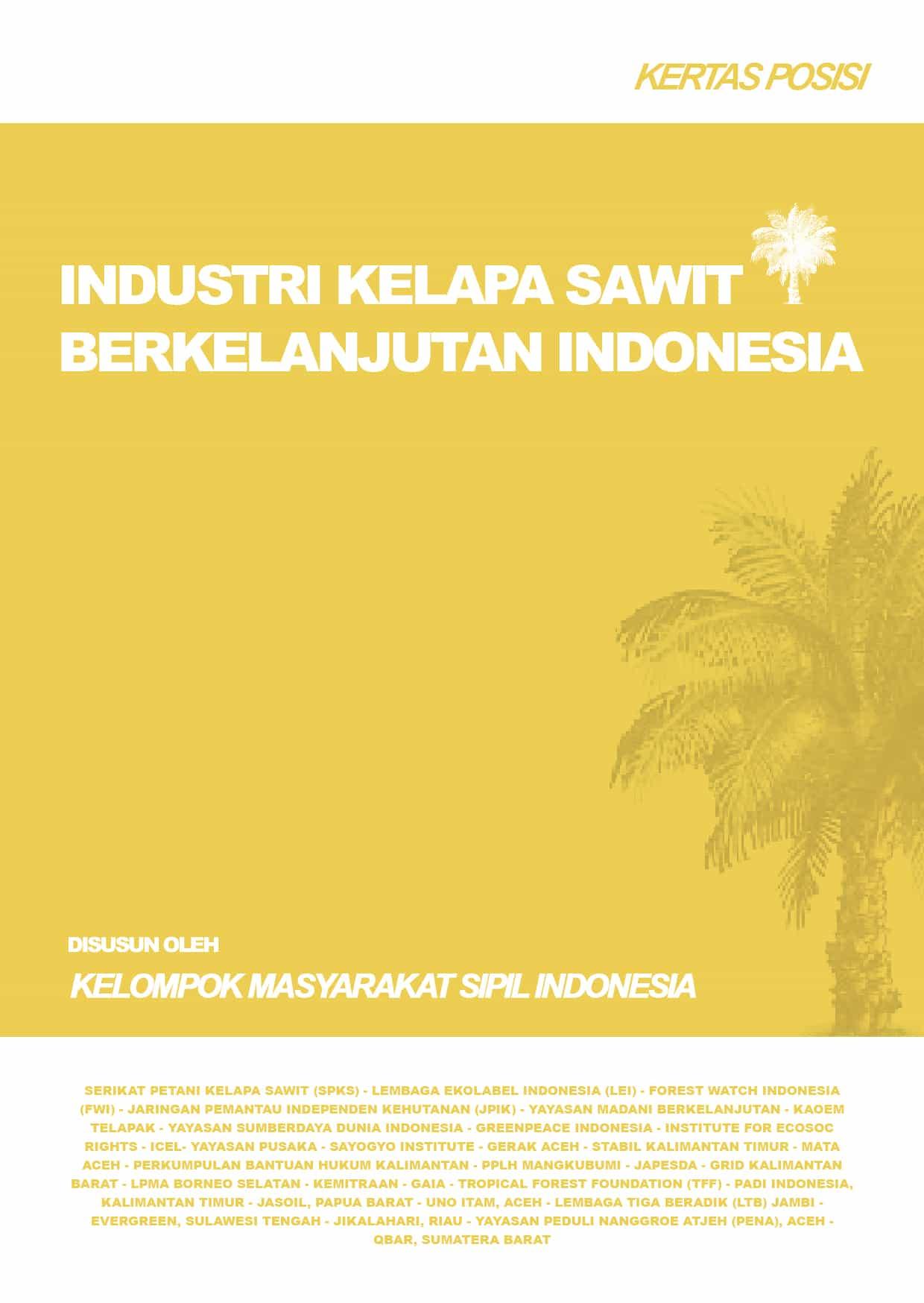 Industri Kelapa Sawit Berkelanjutan Indonesia [KERTAS POSISI]