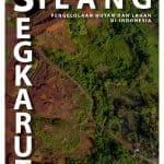 SILANG SENGKARUT PENGELOLAAN HUTAN DAN LAHAN DI INDONESIA