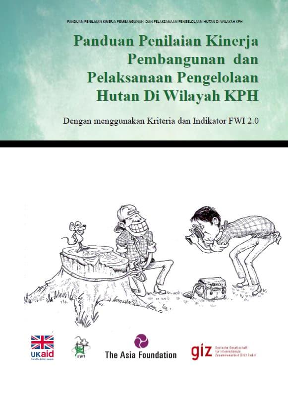 Panduan Penilaian Kinerja dan Pengelolaan Hutan di Wilayah KPH versi 2.0