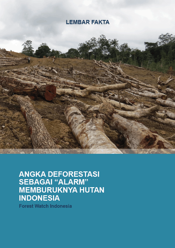 """ANGKA DEFORESTASI SEBAGAI """"ALARM"""" MEMBURUKNYA HUTAN INDONESIA"""